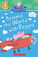 Around the World With Peppa (Scholastic Readers)
