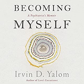 Becoming Myself     A Psychiatrist's Memoir              Written by:                                                                                                                                 Irvin D. Yalom                               Narrated by:                                                                                                                                 Peter Berkrot                      Length: 11 hrs and 18 mins     5 ratings     Overall 4.6