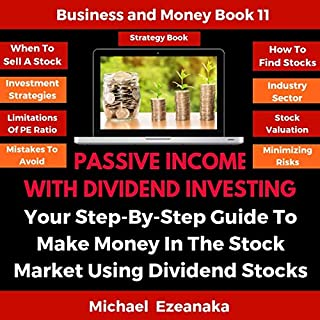 Passive Income with Dividend Investing: Your Step-By-Step Guide to Make Money in the Stock Market Using Dividend Stocks audiobook cover art