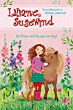 Liliane Susewind - Ein Pony mit Flausen im Kopf (Liliane Susewind ab 6 10)