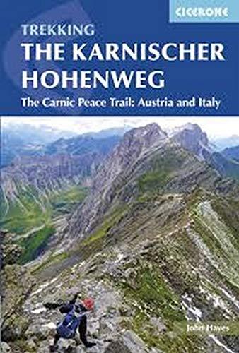 Trekking The Karnischer Höhenweg: The Carnic Peace Trail: Austria and Italy