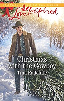 Christmas with the Cowboy: A Wholesome Western Romance (Big Heart Ranch Book 3) by [Tina Radcliffe]