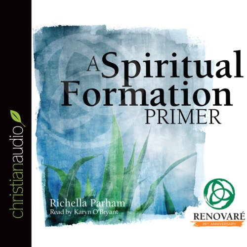 A Spiritual Formation Primer audiobook cover art