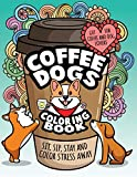 Coffee Dogs Coloring Book: Relaxing Adult Coloring Gift for Coffee Lovers and Dog Lovers To Color Stress Away