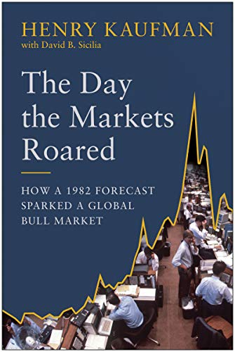 Compare Textbook Prices for The Day the Markets Roared: How a 1982 Forecast Sparked a Global Bull Market  ISBN 9781953295088 by Kaufman, Henry,Sicilia, David B.
