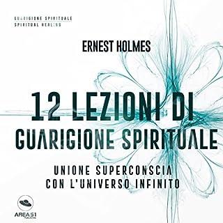 12 lezioni di guarigione spirituale: Unione superconscia con l'universo infinito copertina