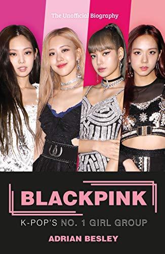 Blackpink: K-Pop's No.1 Girl Group (English Edition)