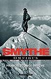 Frank Smythe: The Six Alpine/Himalayan Climbing Books : Climbs and Ski Runs, the...
