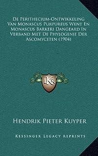 de Perithecium-Ontwikkeling Van Monascus Purpureus Went En Monascus Barkeri Dangeard in Verband Met de Phylogenie Der Asco...