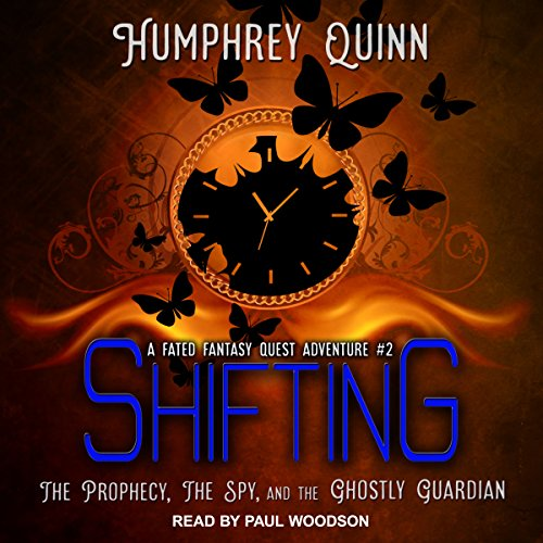 Shifting: The Prophecy, the Spy, and the Ghostly Guardian audiobook cover art