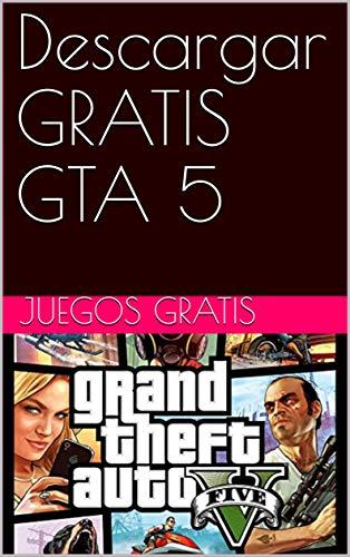 Descargar GRATIS GTA 5