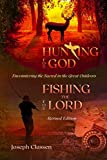 Hunting for God, Fishing for the Lord - Revised Edition: Encountering the Sacred in the Great Outdoors