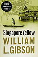 Singapore Yellow (Detective Hawksworth Trilogy)