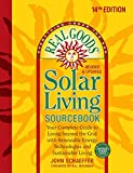 Real Goods Solar Living Sourcebook: Your Complete Guide to Living beyond the Grid with Renewable Energy Technologies and Sustainable Living - 14th Edition-Revised ... (Everything Under the Sun) (English Edition)