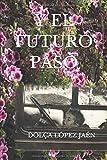 Y EL FUTURO PASÓ