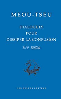 Meou-Tseou, Dialogues Pour Dissiper La Confusion (Bibliotheque Chinoise) (Chinese and French Edition)