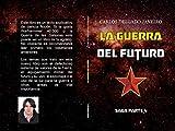 La Guerra del Futuro Saga Parte 4