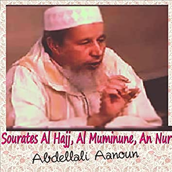 Sourates Al Hajj, Al Muminune, An Nur (Quran)