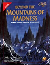 Beyond the Mountains of Madness: An Epic Campaign and Sourcebook (Call of Cthulhu Horror Roleplaying, #2380)