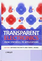 Transparent Electronics: From Synthesis to Applications