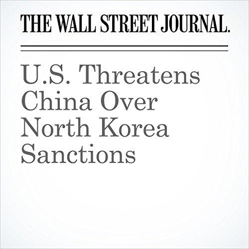 U.S. Threatens China Over North Korea Sanctions copertina