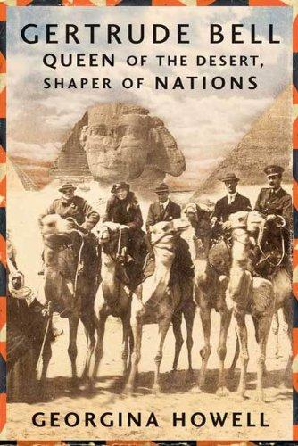 Gertrude Bell: Queen of the Desert, Shaper of Nations by [Georgina Howell]
