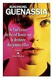 De l influence de David Bowie sur la destinée des jeunes filles - Format Kindle - 9782226425324 - 8,49 €