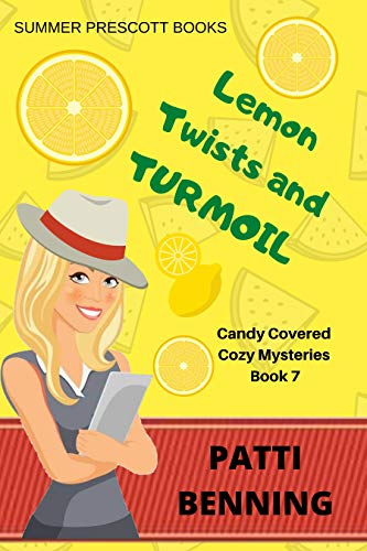 Lemon Twists and Turmoil (Candy Covered Cozy Mysteries Book 7)
