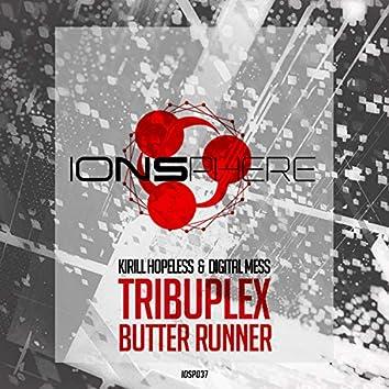 Tribuplex | Butter Runner