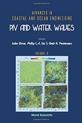 Piv And Water Waves: 9 (Advances In Coastal And Ocean Engineering)