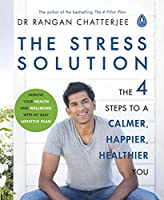 The Stress Solution: The 4 Steps to Reset Your Body, Mind, Relationships & Purpose