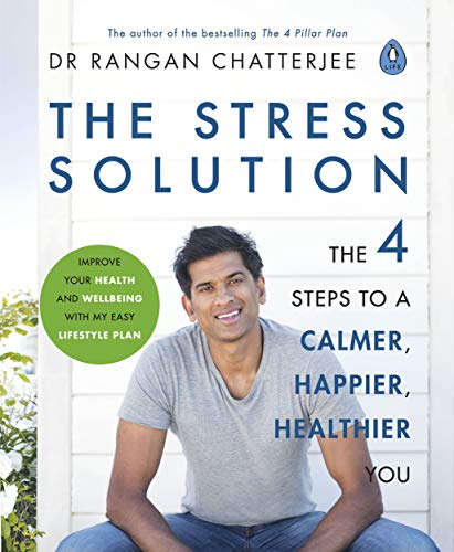 The Stress Solution: The 4 Steps to a Calmer, Happier, Healthier You (English Edition)