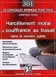Harcèlement moral et souffrance au travail dans le service public - Spécificités du service public, Prévenir le risque psychosocial, Réparer et combattre le harcèlement moral, Analyse de cas pratiques