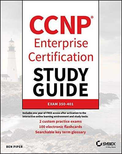 CCNP Enterprise Certification Study Guide: Implementing and Operating Cisco Enterprise Network Core Technologies: Exam 350-401 (English Edition)