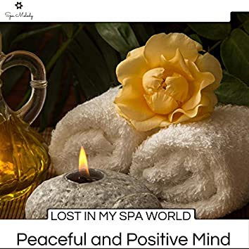 Lost In My Spa World - Peaceful And Positive Mind