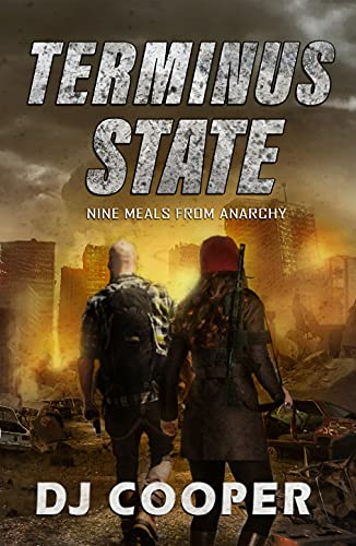 Terminus State: A Post Apocalyptic Survival Thriller: Nine Meals From Anarchy by [DJ Cooper]