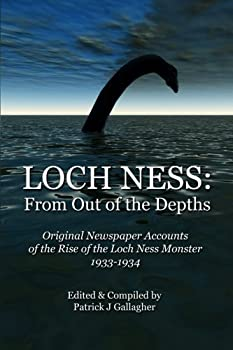 Paperback Loch Ness: From Out of the Depths: Original Newspaper Accounts of the Rise of the Loch Ness Monster - 1933-1934 Book