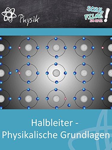 Halbleiter - Physikalische Grundlagen - Schulfilm Physik