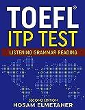 TOEFL ® ITP TEST: Listening, Grammar & Reading (Second Edition)