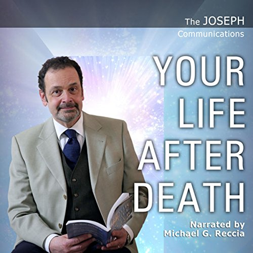 The Joseph Communications: Your Life After Death audiobook cover art