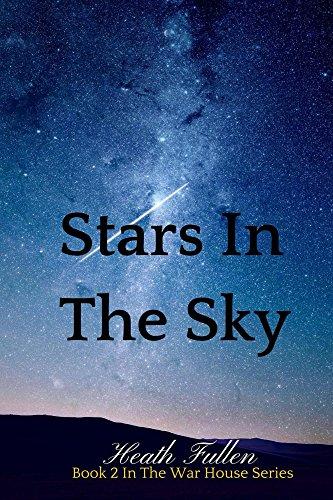 Stars In The Sky (The War House Series Book 2) (English Edition) eBook: Fullen, Heath: Amazon.es: Tienda Kindle