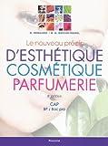 Le nouveau précis d'esthétique, cosmétique, parfumerie - Préparation aux examens d'Etat CAP/BP/BAC PRO