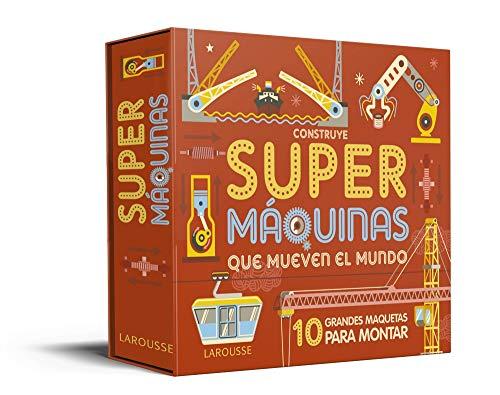 Construye Supermáquinas que mueven el mundo (Larousse - Infantil / Juvenil - Castellano - A Partir De 5/6 Años - Libros Para Construir)