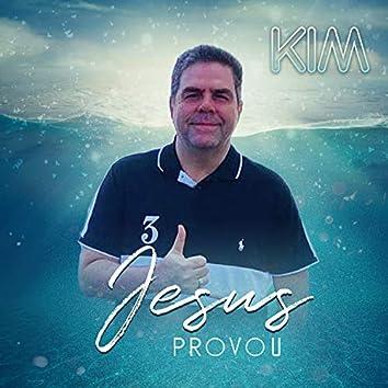Jesus provou