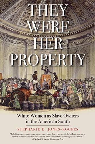 Compare Textbook Prices for They Were Her Property  ISBN 9780300251838 by Jones-Rogers, Stephanie E