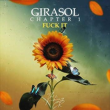 Girasol, Chapter 1: Fuck It