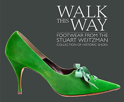 Walk this Way: Footwear from the Stuart Weitzman Collection of...