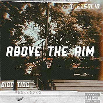 Above The Rim (feat. Tae2Solid)