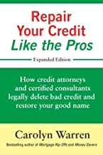 Repair Your Credit Like the Pros: How credit attorneys and certified consultants legally..