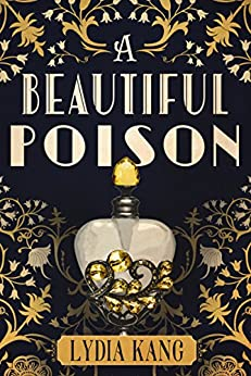 A Beautiful Poison by [Lydia Kang]